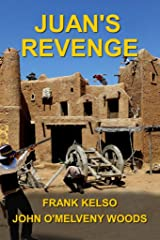 Juan's Revenge: A Classic Western Adventure Novel (The Jeb & Zach Western Series Book 3) Kindle Edition