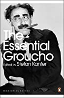 The Essential Groucho: Writings By For And About
