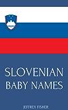 Slovenian Baby Names (English Edition)