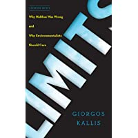 Kallis, G: Limits: Why Malthus Was Wrong and Why Environmentalists Should Care