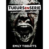 Tueurs en série: 41 portraits de serial killers (French Edition)