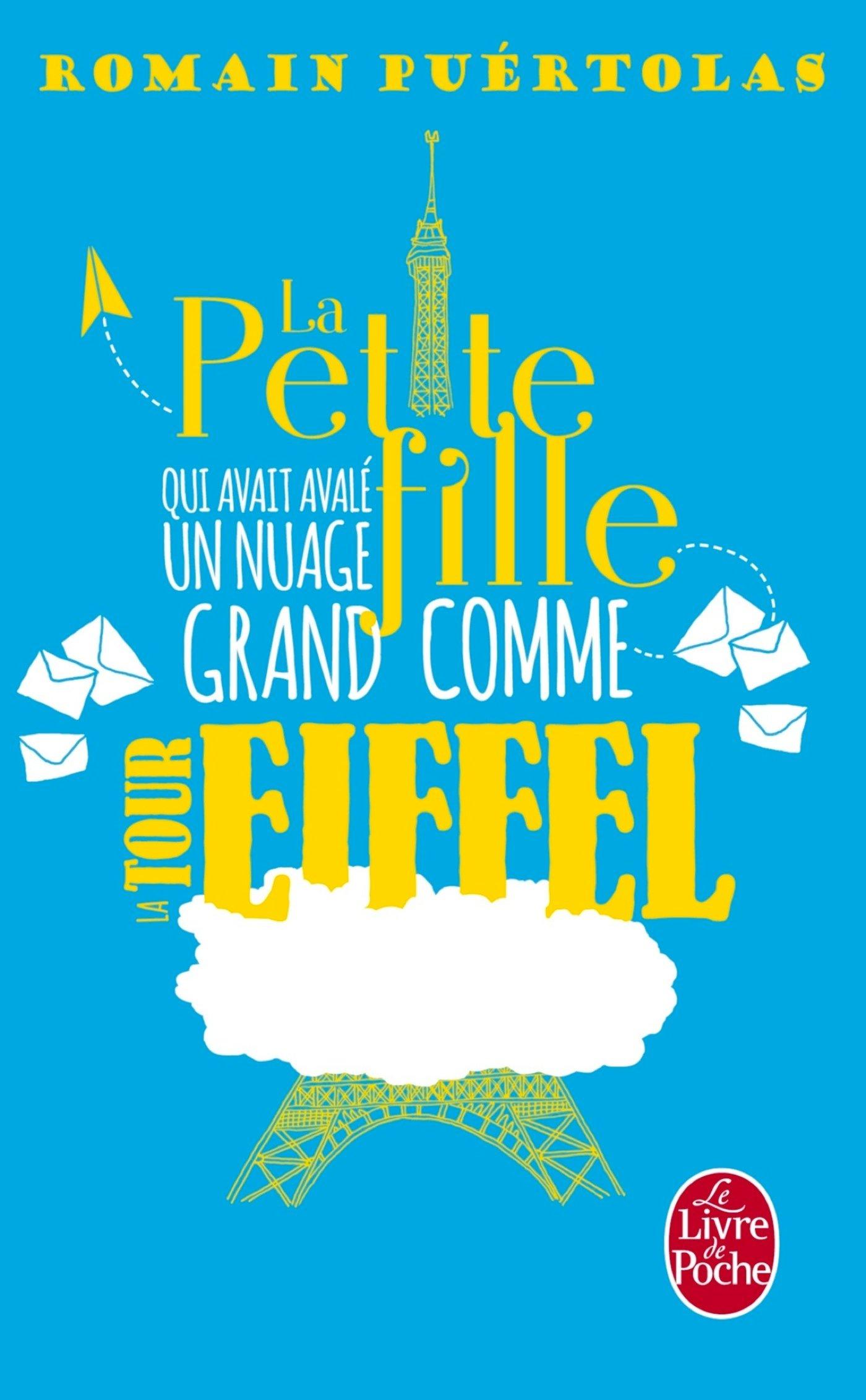 La petite fille qui avait avalé un nuage grand comme la tour Eiffel: Roman