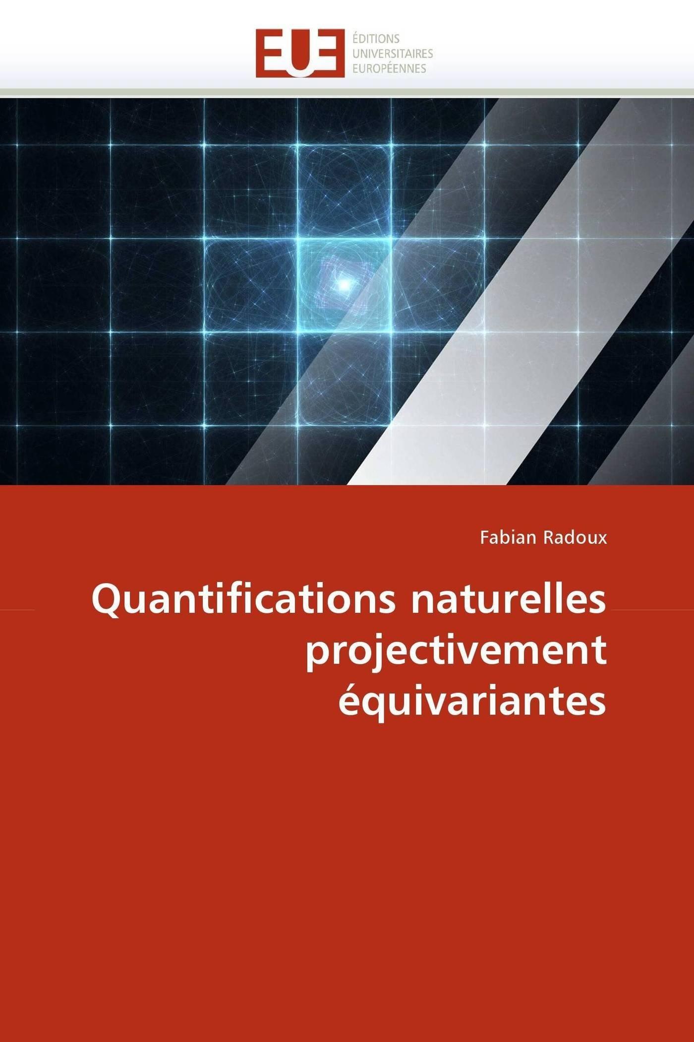 Download Quantifications naturelles projectivement équivariantes (Omn.Univ.Europ.) (French Edition) pdf epub