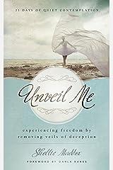 Unveil Me: 21 Days of Quiet Contemplation Paperback