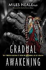 Gradual Awakening: The Tibetan Buddhist Path of Becoming Fully Human Paperback