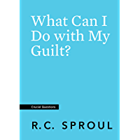 What Can I Do with My Guilt? (Crucial Questions) (English Edition)