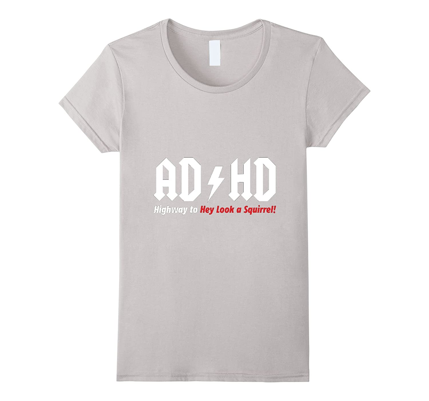 ADHD Highway to Hey Look a Squirrel Funny Relatable T-Shirt