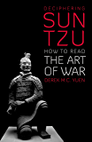 Deciphering Sun Tzu: How to Read The Art of War (English Edition)