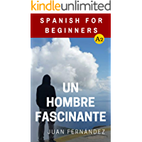 Spanish For Beginners: Un hombre fascinante (Spanish Edition) book cover