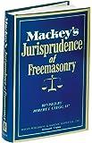 Mackeys Jurisprudence of Freemasonry
