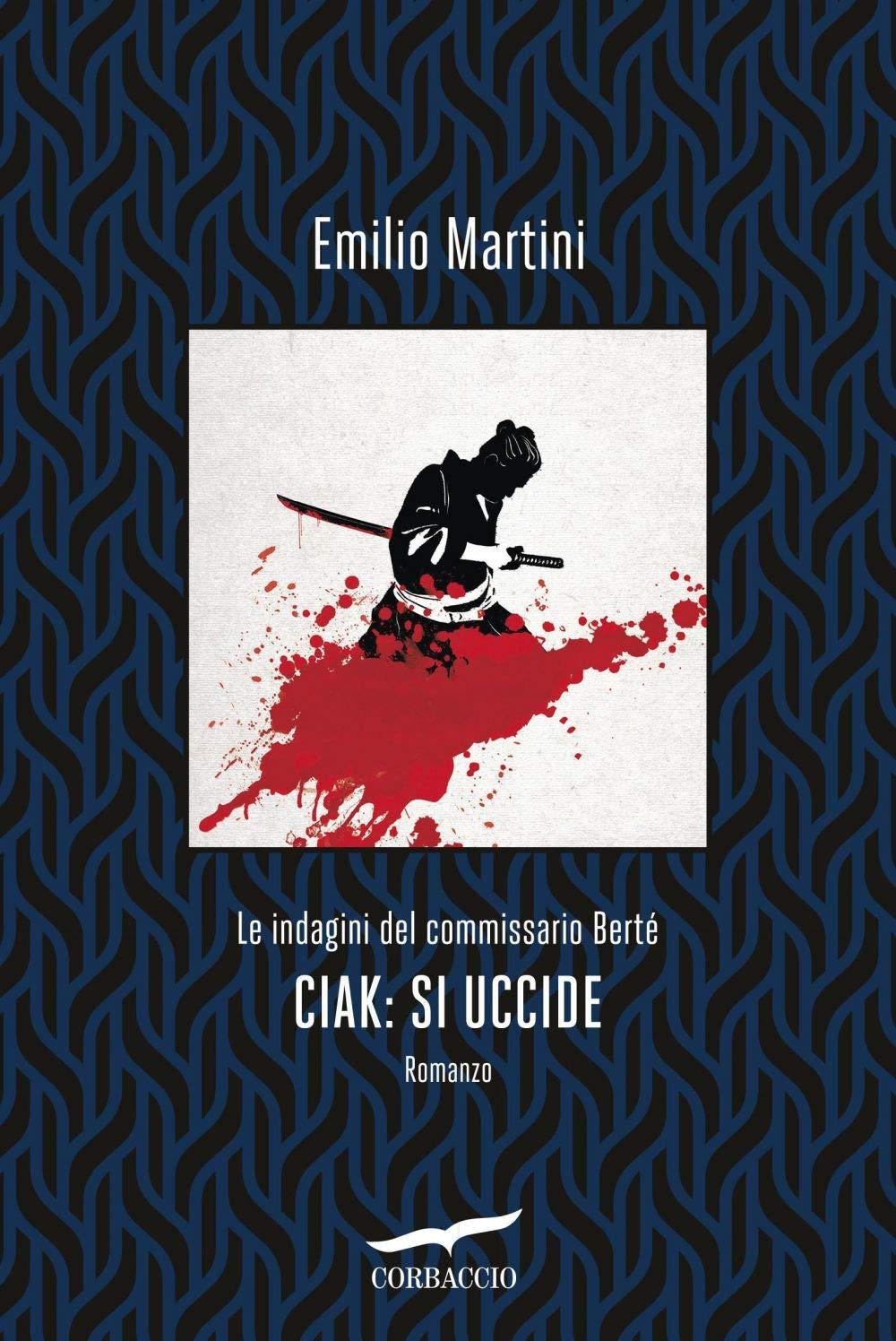 Ciak: si uccide. Le indagini del commissario Berté Narratori ...
