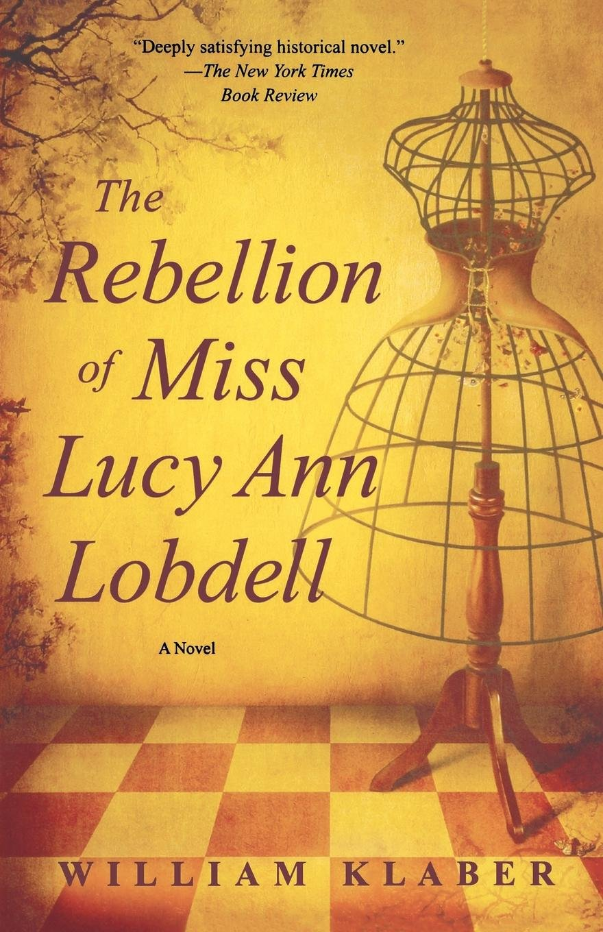 The Rebellion of Miss Lucy Ann Lobdell: A Novel pdf