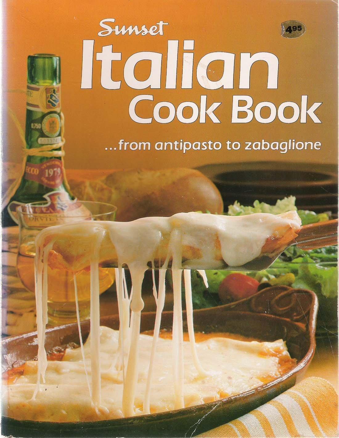 Sunset italian cook book sunset editors 9780376024640 amazon sunset italian cook book sunset editors 9780376024640 amazon books forumfinder Gallery