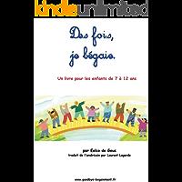 Des fois, je bégaie: Un livre pour les enfants de 7 à 12 ans (French Edition)