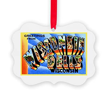 CafePress - Wisconsin Dells Greetings - Christmas Ornament, Decorative Tree Ornament