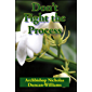 Don't Fight the Process: Yielding Totally to God's Plan to Make You Great (English Edition)