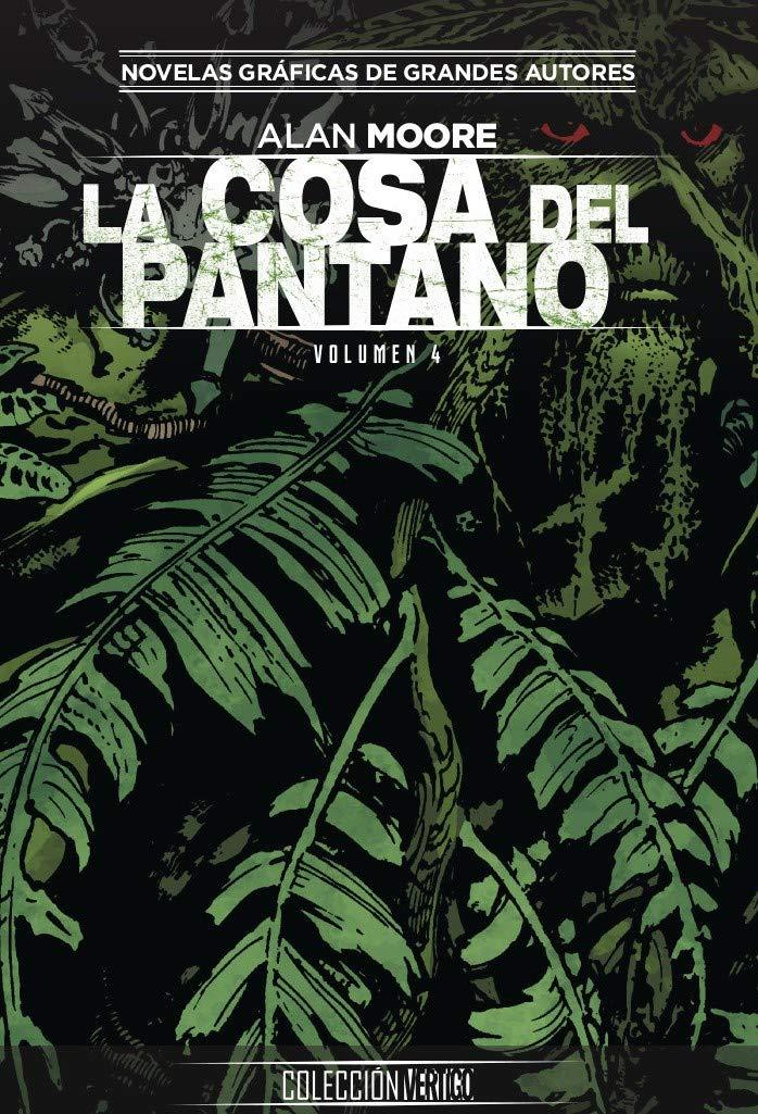Colección Vertigo núm. 54: La Cosa Del Pantano de Alan Moore ...