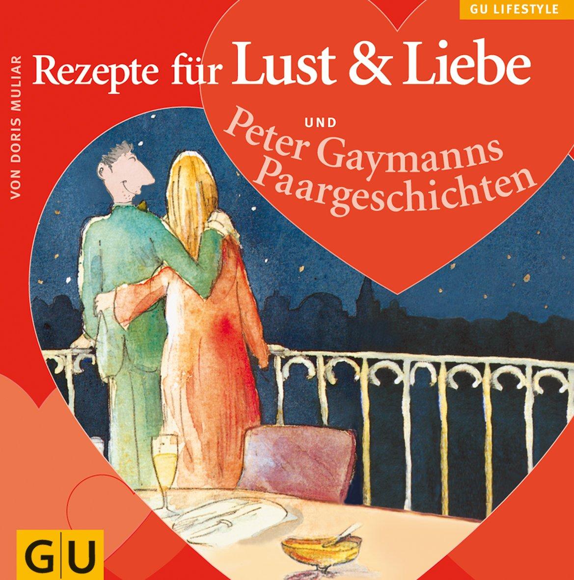 Rezepte für Lust & Liebe (GU Altproduktion)