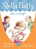 Who's in Charge (Stella Batts)
