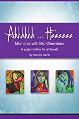 Ahhhhhh ... Haaaaaa Moments With Ms. Cheevious: A Yoga Routine for All Levels Kindle Edition