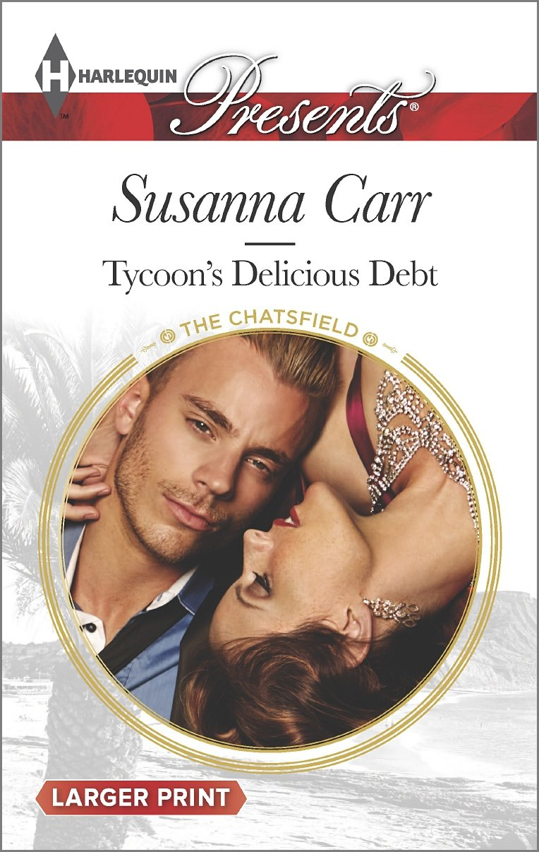 Tycoon's Delicious Debt   The Chatsfield #15, Carr, Susanna