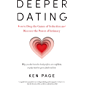 Deeper Dating: How to Drop the Games of Seduction and Discover the Power of Intimacy (English Edition)