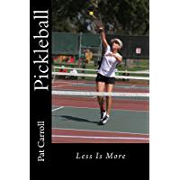 Pickleball  - Less is More