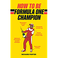 How to be Formula One Champion (English Edition)