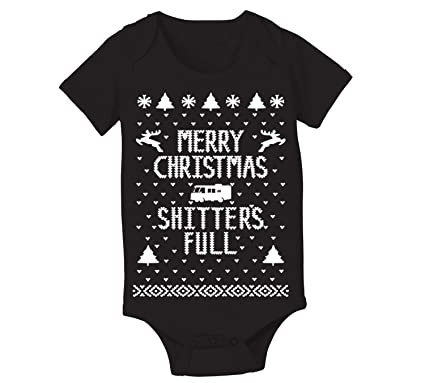 8aa102203 Merry Christmas Shitters Full Funny Ugly Christmas Sweater Contest Party  Xmas Holiday Vacation Baby One Piece