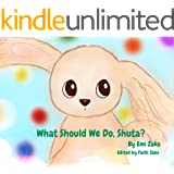 What Should We Do, Shuta?: Let's play, Shuta! (Shuta and Me Book 3)
