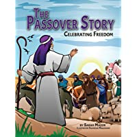 The Passover Story: Celebrating Freedom (Jewish Holiday Books for Children)