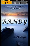 Randy (Tales of the Merman Book 2)