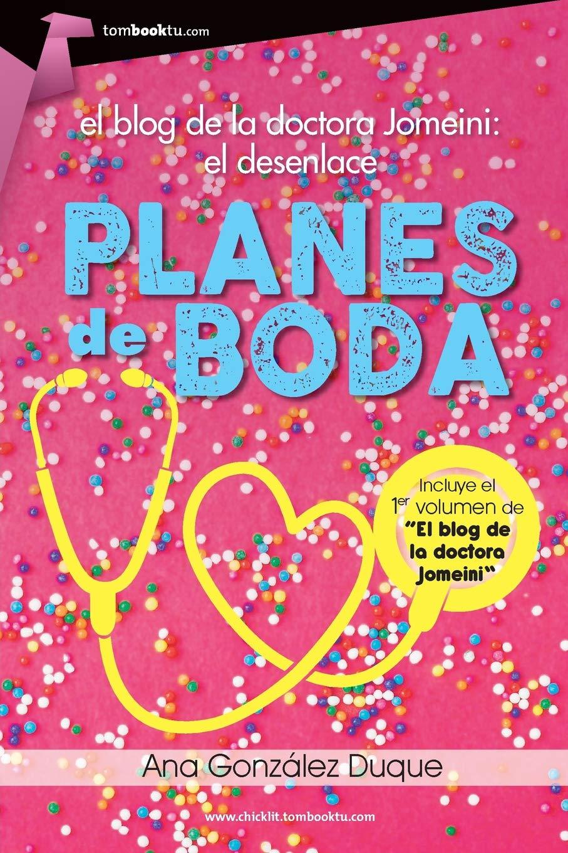 Planes de boda. El blog de la doctora Jomeini, el desenlace. (Chick Lit) (Spanish Edition) (Spanish) Paperback – May 10, 2016