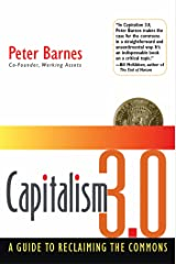 Capitalism 3.0: A Guide to Reclaiming the Commons Hardcover