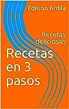 Recetas en 3 pasos: Recetas deliciosas