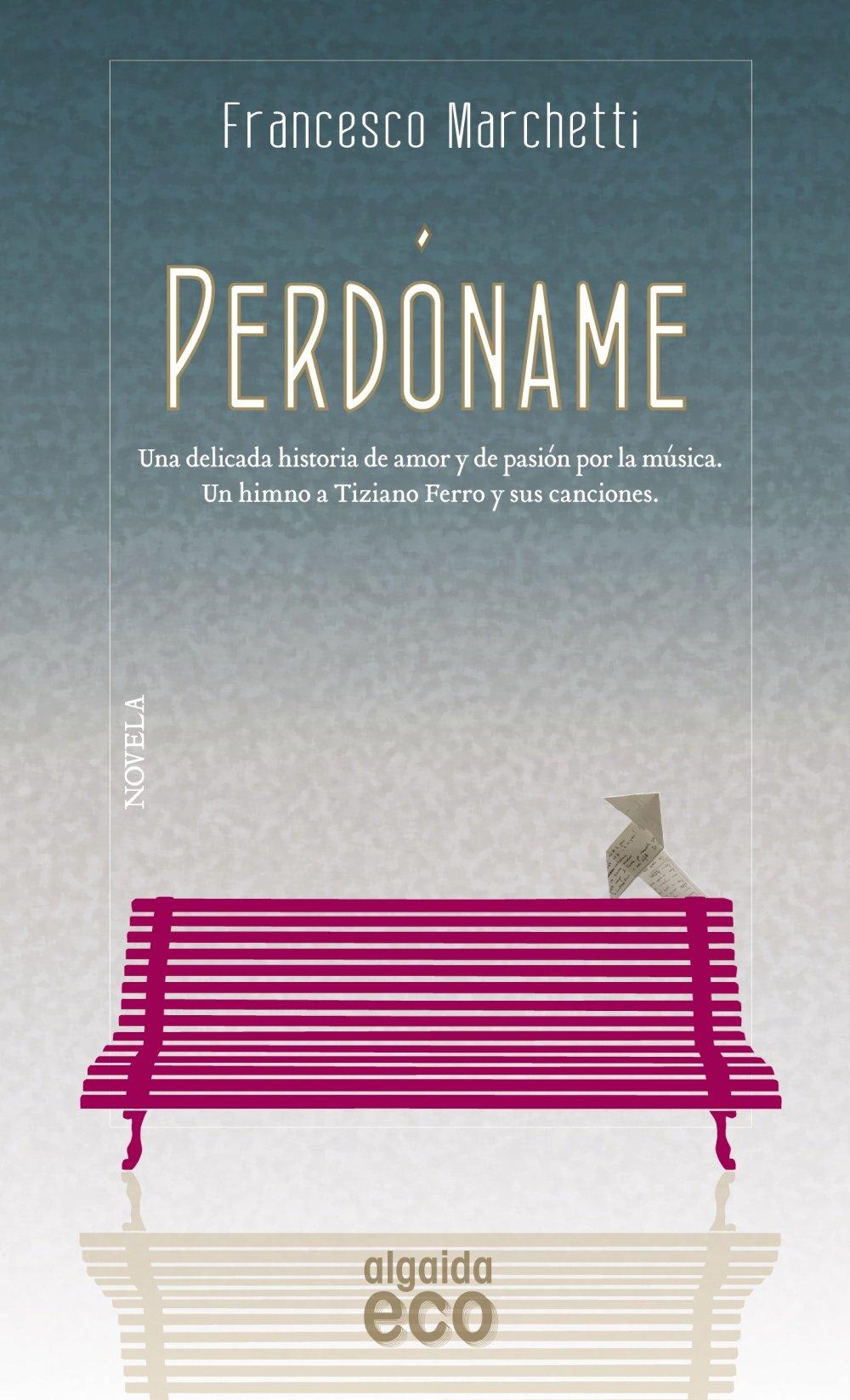 Perdóname (ALGAIDA LITERARIA - ECO): Amazon.es: Marchetti, Francesco, P. V., M.: Libros