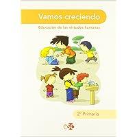 Vamos Creciendo. Educación De Las Virtudes Humanas. EP 2