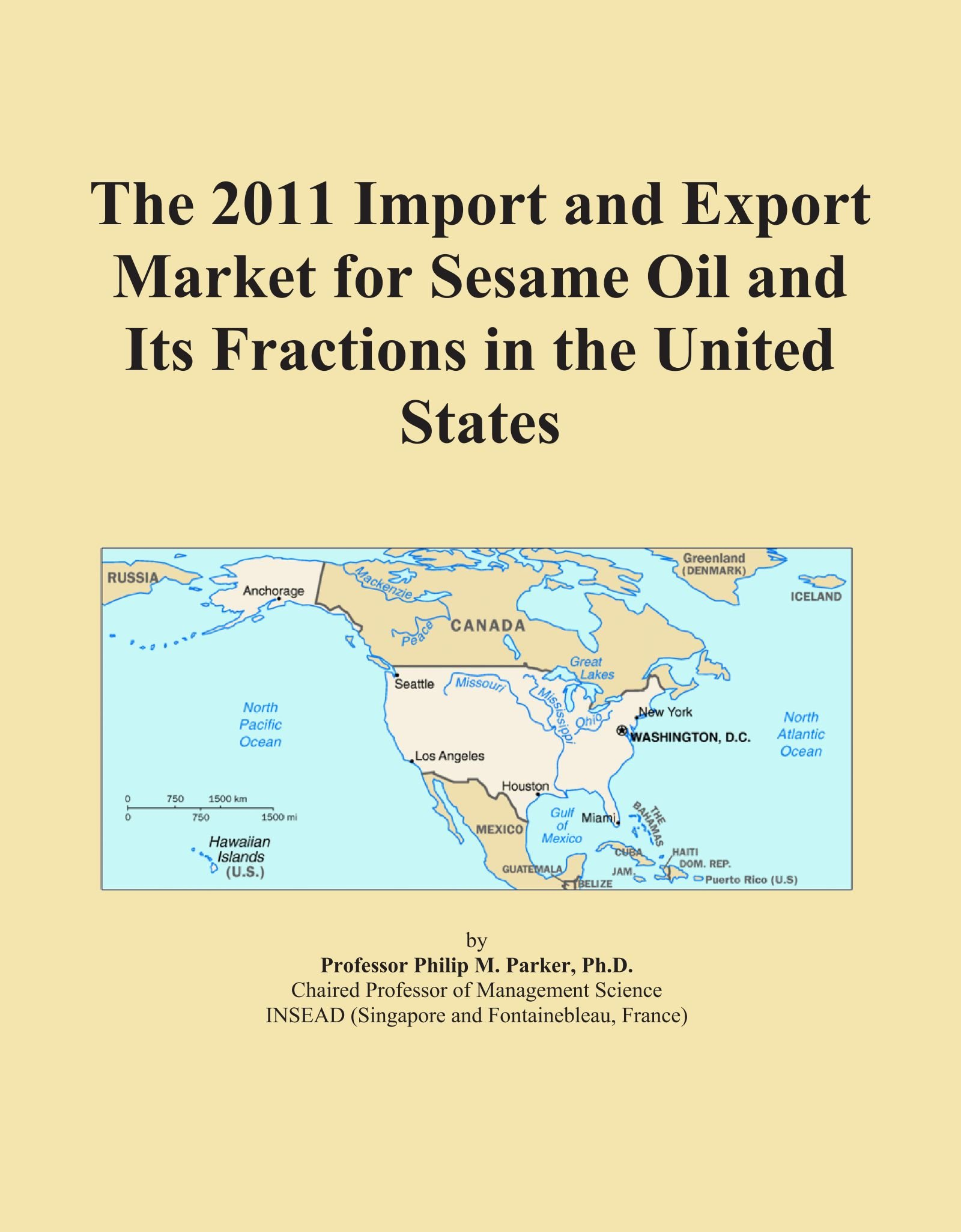 Download The 2011 Import and Export Market for Sesame Oil and Its Fractions in the United States ebook