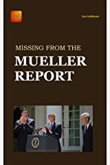 Missing from the Mueller Report Kindle Edition