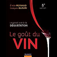 Le goût du vin - 5e éd : Le grand livre de la dégustation (Hors Collection) (French Edition)
