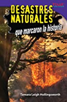 Desastres Naturales Que Marcaron La Historia
