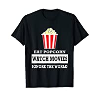 Eat Popcorn Watch Movies Ignore the World t-shirt - Movies T-Shirt