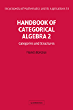 Handbook of Categorical Algebra: Volume 2, Categories and Structures (Encyclopedia of Mathematics and its Applications 51) (English Edition)