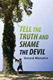 Tell the Tuth and Shame the Devil: Recognize the True Enemy and Join to Fight Him