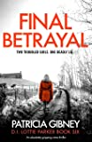 Final Betrayal: An absolutely gripping crime thriller (Detective Lottie Parker)