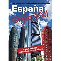 Espana Siglo XXI: Libro - Nueva edicion actualizada y ampliada (2016 ed.)