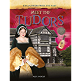Meet the Tudors (Encounters with the Past)