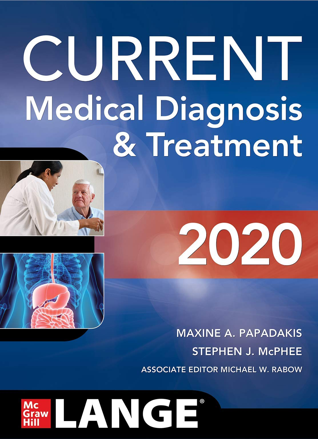 CURRENT Medical Diagnosis and Treatment 2020 by McGraw-Hill Education / Medical