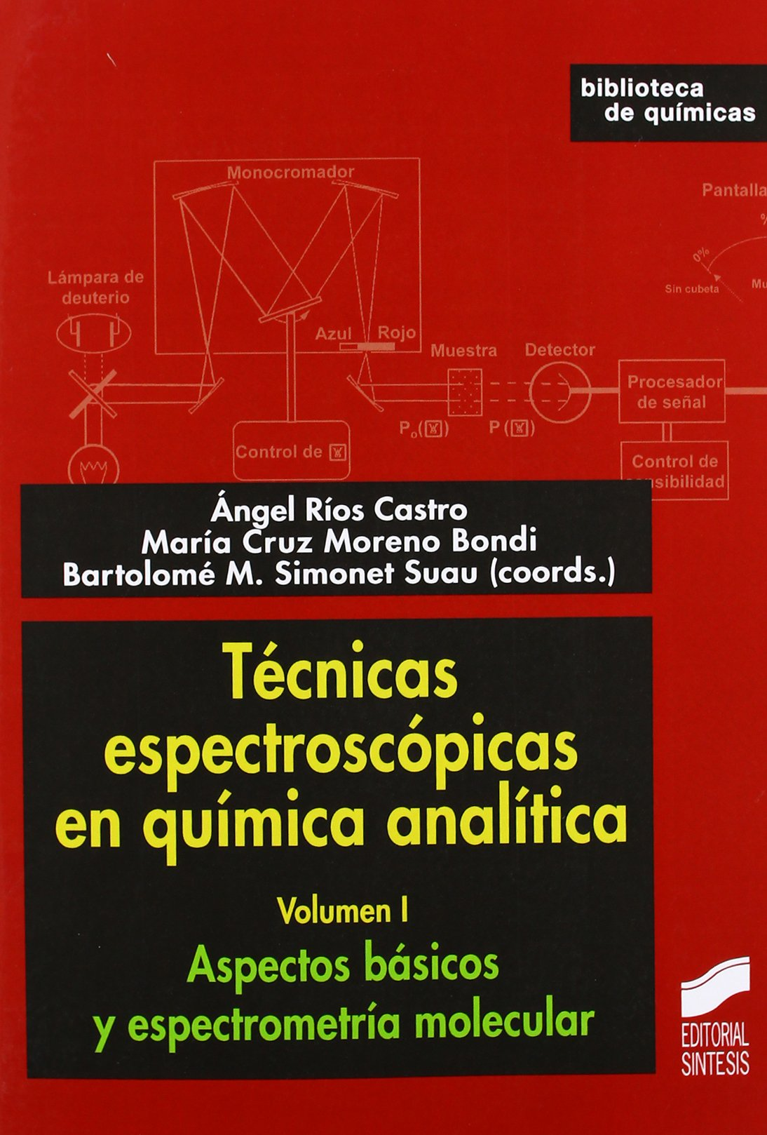 TECNICAS ESPECTROSCOPICAS EN QUIMICA ANALITICA VOL.01 (Spanish) Paperback – 2012