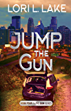 Jump The Gun: Book Four in The Gun Series